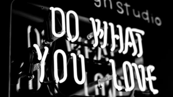 sign reading: Do What You Love