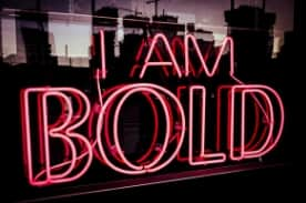 Sign reading: I Am Bold