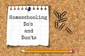 Homeschooling Do's and Don'ts