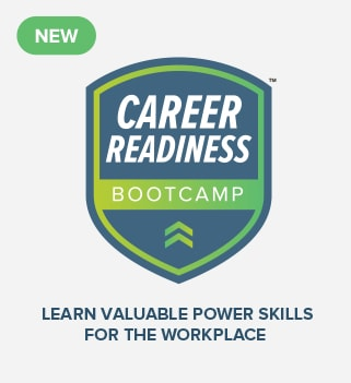 Learn valuable power skills for the workplace with our Career Readiness Bootcamp